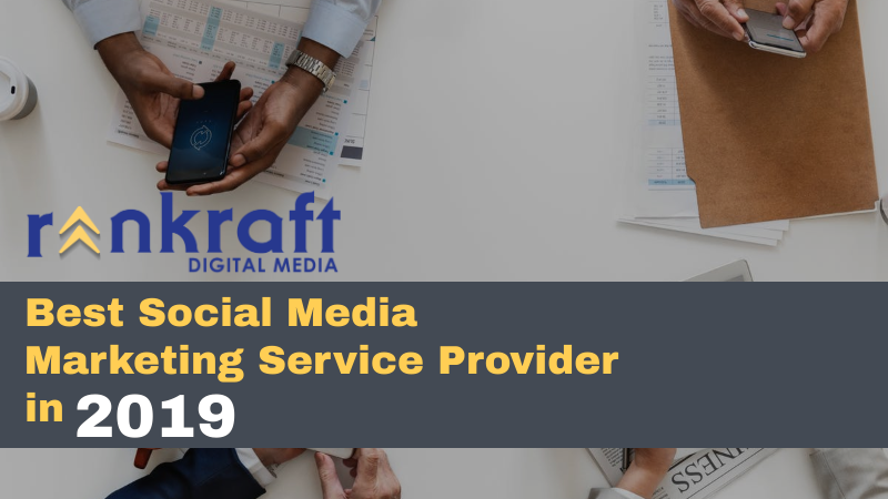 Rankraft Digital Media_ Best Social Media Marketing Service Provider in 2019